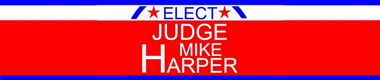 Michael Mike Harper for Trinity County Superior Court Judge